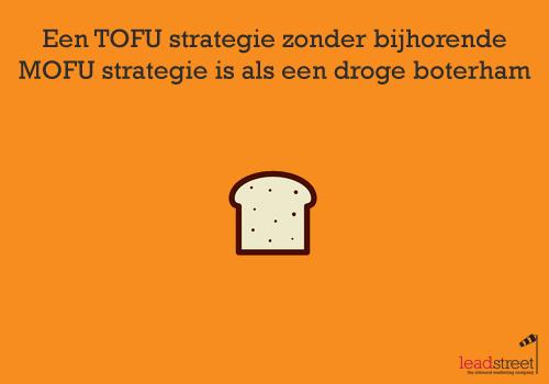 sales-funnel-een-tofu-strategie-zonder-mofu-is-als-een-droge-boterham