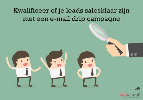 Lead nurturing: kwalificeer je leads met e-mail drip campagnes